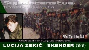 LUCIJA ZEKIĆ-SKENDER (3/3) | Domoljubni portal CM | Svjedočanstva hrvatskih bojovnika