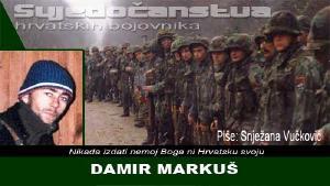 HOS-ovac DAMIR MARKUŠ - KUTINA | Domoljubni portal CM | Svjedočanstva hrvatskih bojovnika